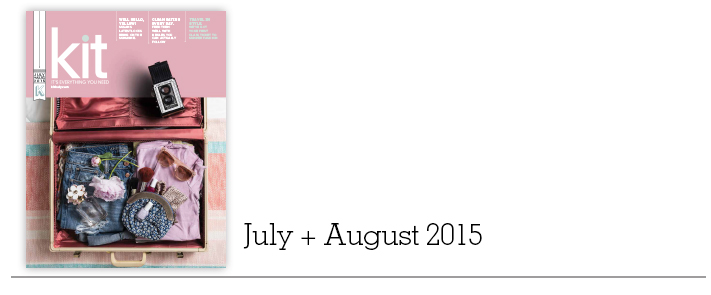 Kit Magazine | July + August 2015