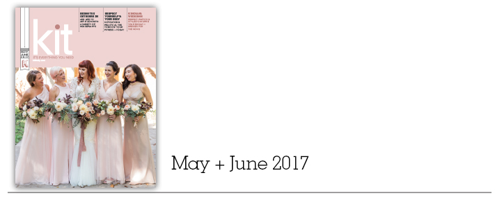 Kit Magazine | May + June 2017 | Kitindy.com