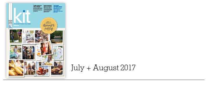 Kit Magazine | July + August 2017